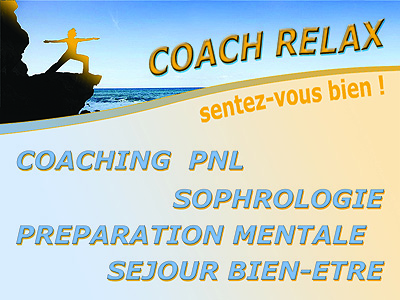 COACH RELAX, Bien Etre Narbonne: Week-end, Stage, Formations, Coaching,Evasion, Nature