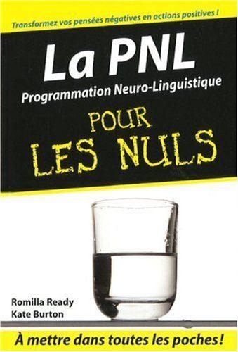 Neo-bienêtre vous recommande «La PNL pour les Nuls» de Romillia Ready et Kate Burton
