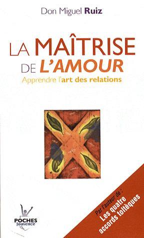 Neo-bienêtre recommande «La maîtrise de l'amour» de Don Miguel Ruiz