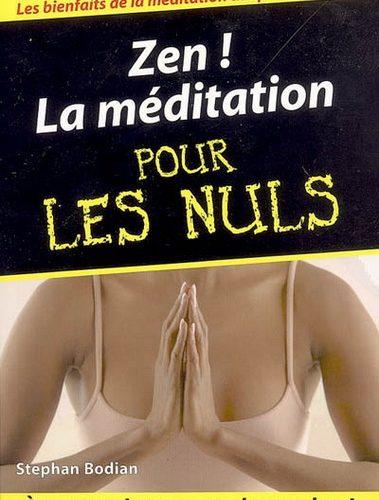Neo-bienêtre vous recommande « La méditation pour les nuls» de Stephan Bodian.