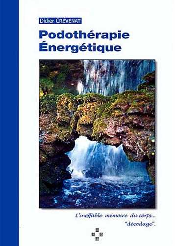 Neo-bienêtre vous recommande «Podothérapie énergétique» de Didier Crévenat