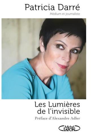 Neo-bienêtre recommande «Les Lumières de l'invisible» de Patricia Darre