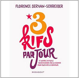 Livre de développement personnel: «3 kifs par jour» de Florence Servan-Schreiber