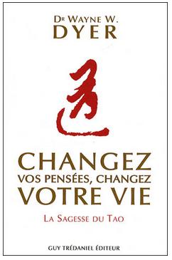 Livre de développement personnel: «Changez vos pensées, changez votre vie» de Wayne W. Dyer
