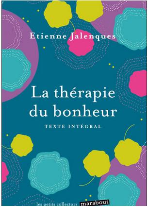 Livre de développement personnel: «La thérapie du bonheur» de Etienne Jalenques