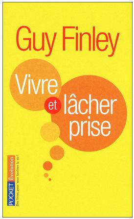 Livre de développement personnel: «Vivre et lâcher prise» de Guy Finley