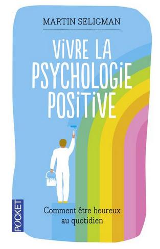 Livre de développement personnel – «Vivre la psychologie positive» de Martin Seligman