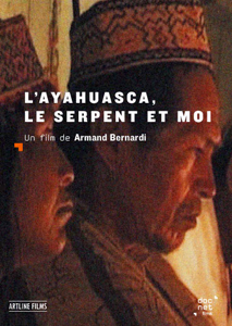 Films spirituels-L'ayahuasca, Le Serpent Et Moi de Armand Bernardi