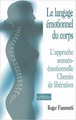 Livre de développement personnel-Le langage émotionnel du corps de Roger Fiammetti