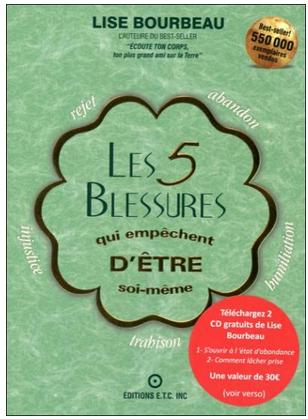 Livre de développement personnel-Les 5 blessures qui empêchent d'être soi-même de Lise Bourbeau