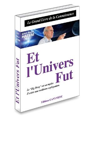 Livre de développement personnel-Et l'univers fut de Léon Raoul Hatem