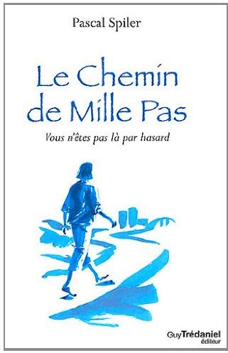 Livre de développement personnel-Le chemin de mille pas de Pascal Spiler
