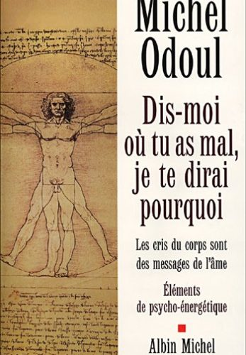Livre de développement personnel-Dis-moi où tu as mal : Je te dirai pourquoi de Michel Odoul