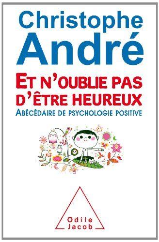 Livre de développement personnel-Et n'oublie pas d'être heureux de Christophe André