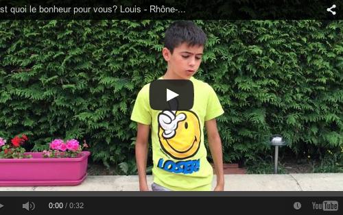 C'est quoi le bonheur pour vous? Louis – Rhône-Alpes