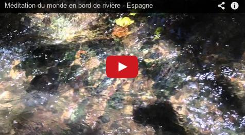 Méditation monde en bord de rivière – Espagne