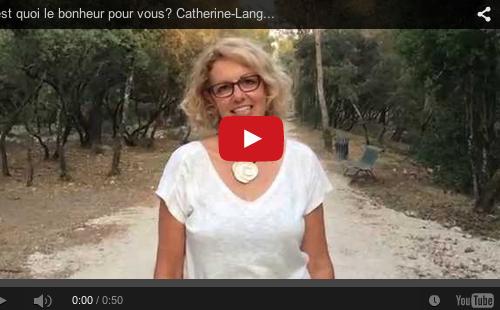 C'est quoi le bonheur pour vous? Catherine-Languedoc Roussillon