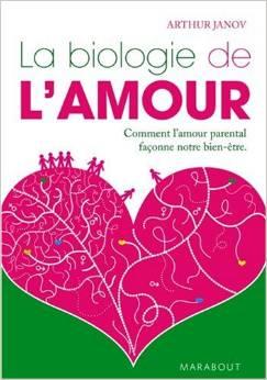 La biologie de l'amour de Arthur Janov