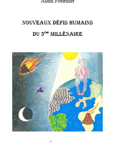 Nouveaux défis humains du 3ème millénaire par Alain Fournier