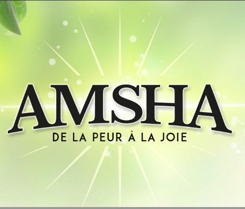 Amsha de la peur à la joie
