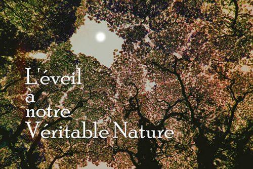L'éveil à notre véritable nature – 3 ème partie