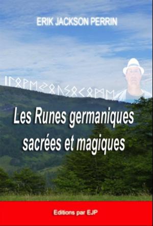 Les runes germaniques sacrées et magiques