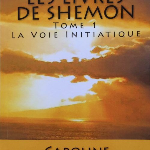 Les livres de Shemon, la voie initiatique