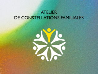 ATELIER DE CONSTELLATIONS FAMILIALES
