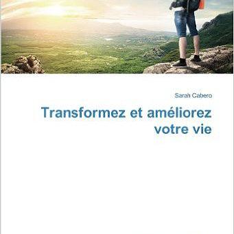 Sortie du livre «transformez et améliorer votre vie»