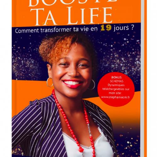 Livre: BOOSTE TA LIFE: Comment transformer ta vie en 19 jours?