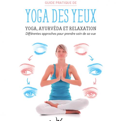 Guide pratique de yoga des yeux de Michel Lyonnet du Moutier