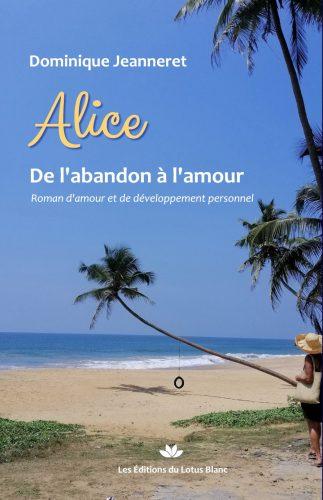 Livre : Alice – De l'abandon à l'amour