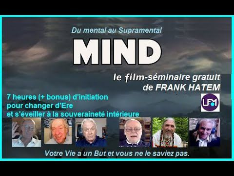 Film initiatique de Frank Hatem « MIND du mental au Supramental »