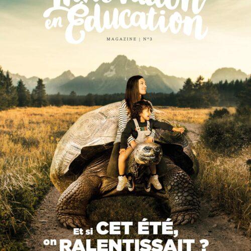 Magazine Innovation en Éducation numéro 3 / Et si cet été on ralentissait