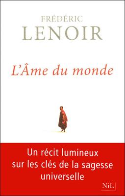 Neo-bienêtre recommande l'âme du monde de Frédéric Lenoir