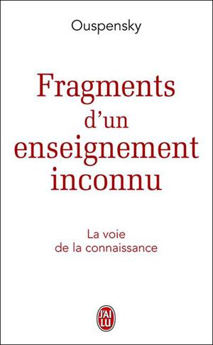 Neo-bienêtre vous recommande «Fragments d'un enseignement inconnu» de Ouspensky