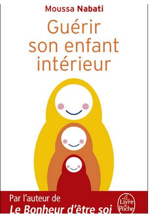 Livre développement personnel: «Guérir son enfant intérieur» de Moussa Nabati