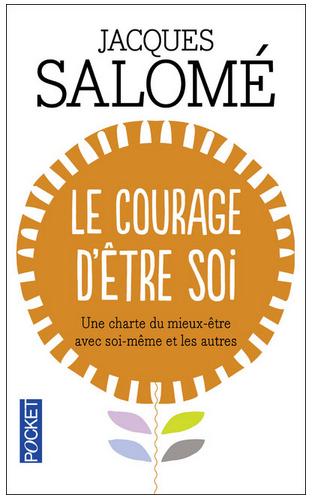 Livre de développement personnel: «Le courage d'être soi» de Jacques Salomé