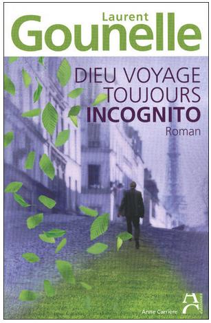 Livre de développement personnel-Dieu voyage toujours incognito de Laurent Gounelle