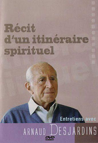 Films spirituels-Récit d'un Itinéraire Spirituel Entretien avec Arnaud Desjardins