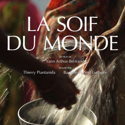 Documentaire-La soif du monde de Yan Arthus Bertrand