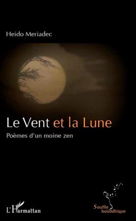 Livre de développement personnel-Le Vent et la Lune Poèmes d'un moine zen de Heido Meriadec