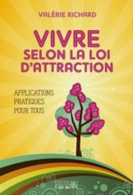 Livre de développement personnel-« Vivre selon la loi d'Attraction » de Valérie Richard