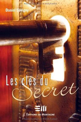 Les clés du Secret de Daniel Sévigny