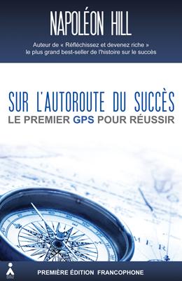 Napoléon Hill ou le premier GPS du succès