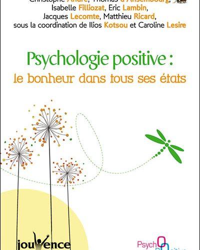 Psychologie positive, le bonheur dans tous ses états