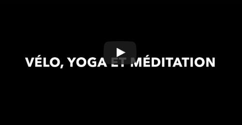 Trip yoga, vélo et méditation en vidéo