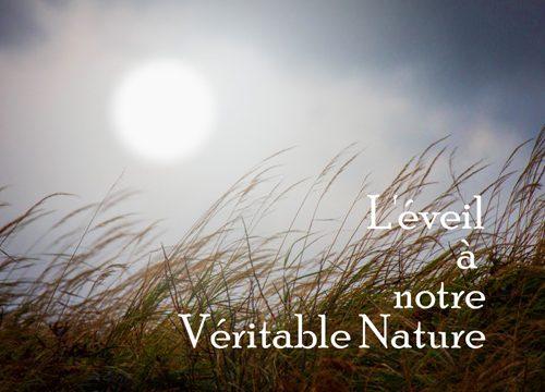 L'éveil à notre véritable nature – 4 éme partie.