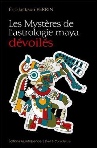Livre : Les mystères de l'astrologie Maya dévoilés
