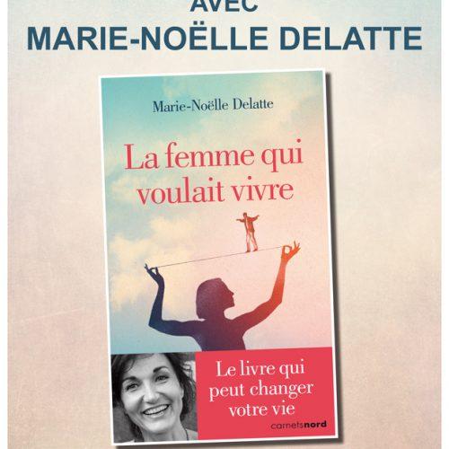 Un roman, une dédicace avec Marie-Noëlle Delatte